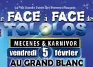 Le Face à Face des Tololos – le Vendredi 5 Février au Grand Blanc